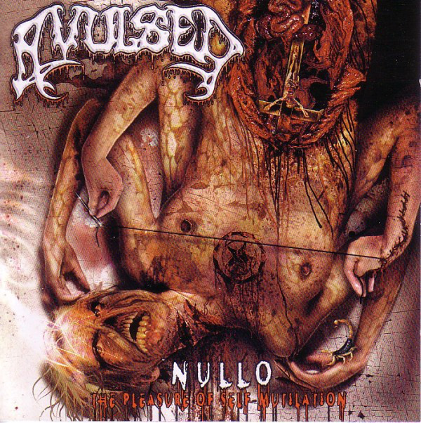 Avulsed - Nullo (The Pleasure Of Self-Mutilation)