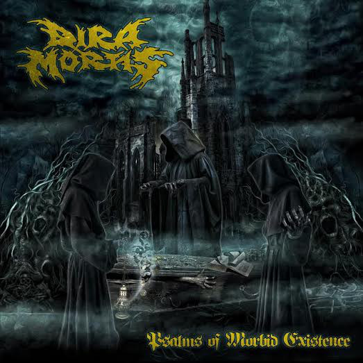 Dira Mortis - Psalms Of Morbid Existence