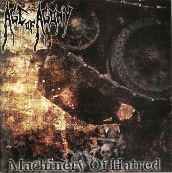 Age Of Agony - Machinery Of Hatred