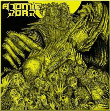 Atomic Roar ‎– Never Human Again