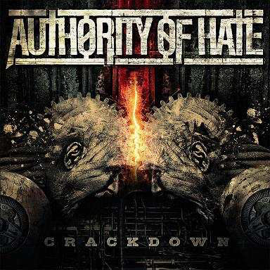 Authority Of Hate - Crackdown (2010)