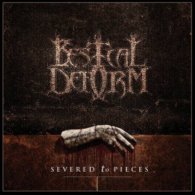 Bestial Deform - Severed To Pieces [EP] (2014)