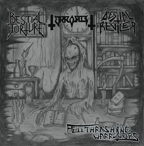 Bestial Torture / Terrorist / Bestial Reviler - Hellthrashing Warriors (Split)