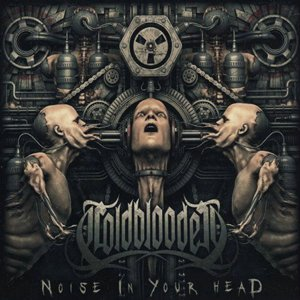 Coldblooded - Noise In Your Head (2015) - Digipak