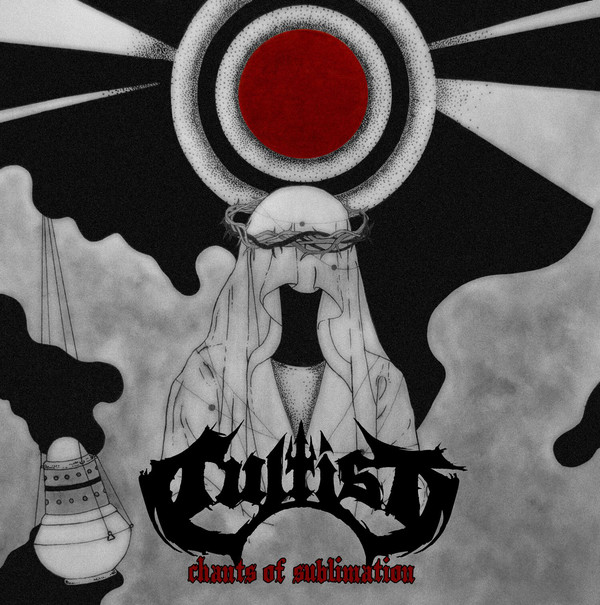 Cultist ‎– Chants Of Sublimation