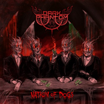 Dark Phantom - Nation Of Dogs (2016)