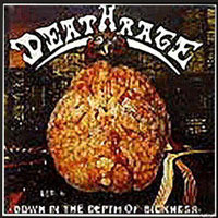 Deathrage - Down In The Depth Of Sickness