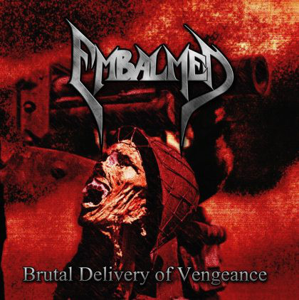 Embalmed - Brutal Delivery Of Vengeance