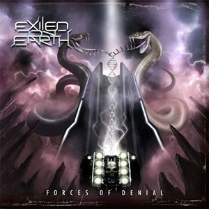 Exiled On Earth - Forces Of Denial