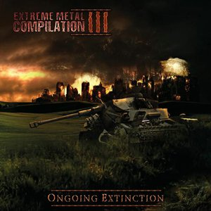 Various Artists - Extreme Metal Compilation III: Ongoing Extinction