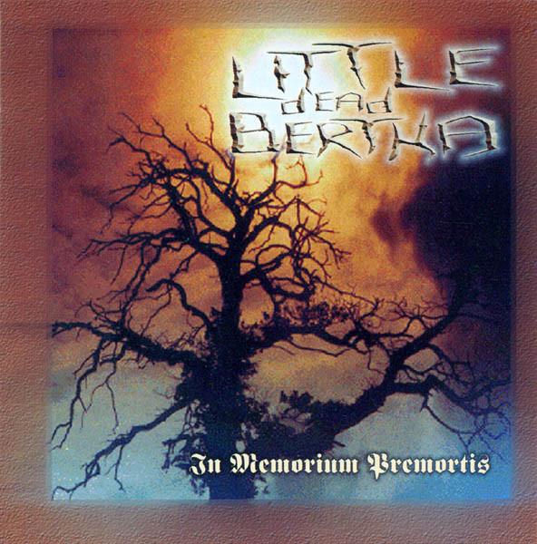 Little Dead Bertha – In Memorium Premortis