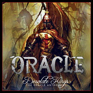 Oracle - Desolate Kings – The Oracle Anthology