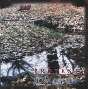 Protest - Have A Rest, Please