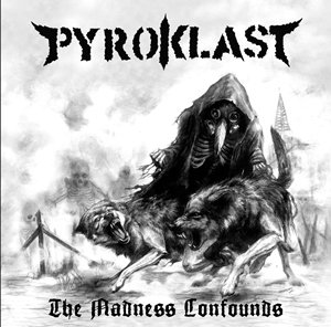 Pyroklast - The Madness Lonfounds