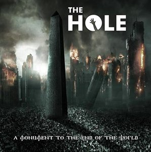 The Hole - A Monument To The End Of The World