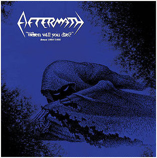 Aftermath - When Will You Die? - Demos 1989/1990