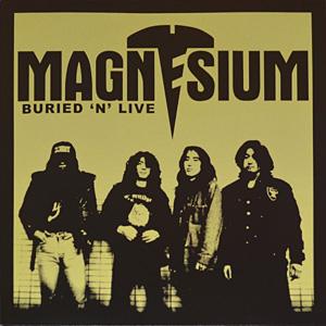Magnesium - Buried 'n' Live - Vinyl