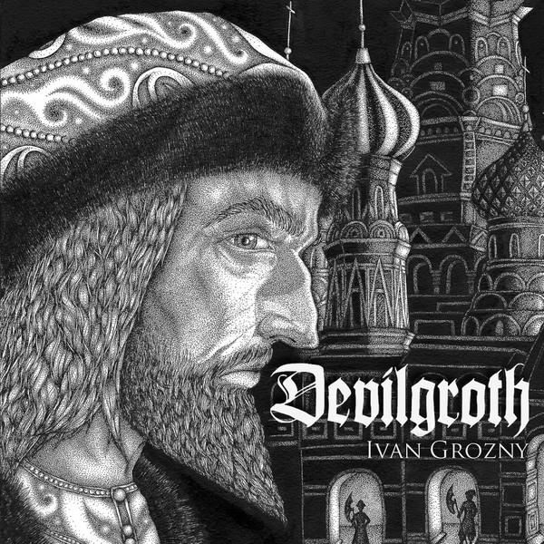 Devilgroth - Ivan Grozny (2018)