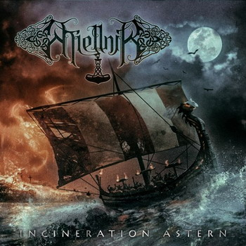 Miellnir - Incineration Astern (2014)