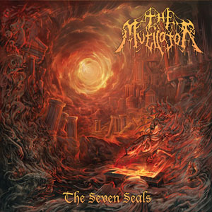 The Mutilator - The Seven Seals (2016)