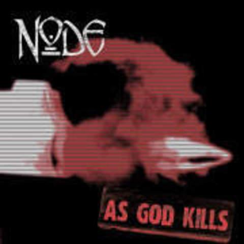 Node - As God Kills (2006)