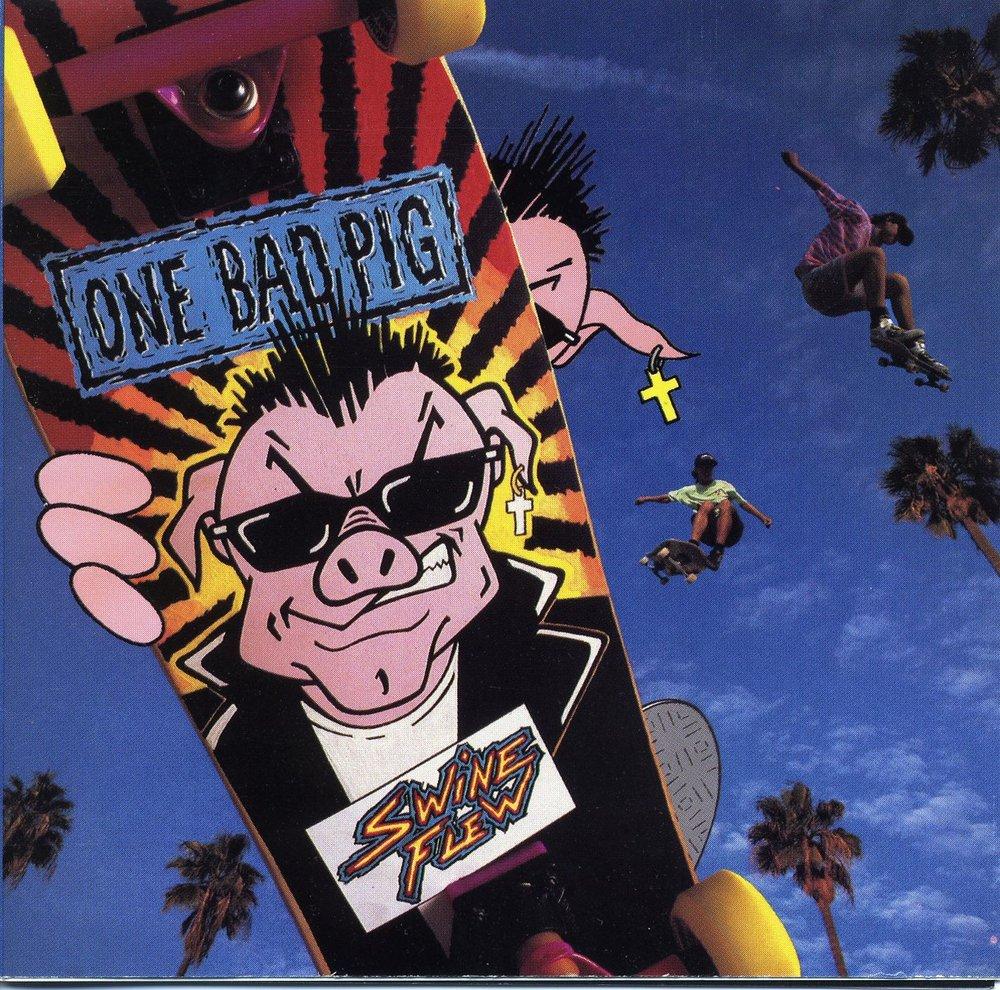 One Bad Pig - Swine Flew (1990) - Vinyl