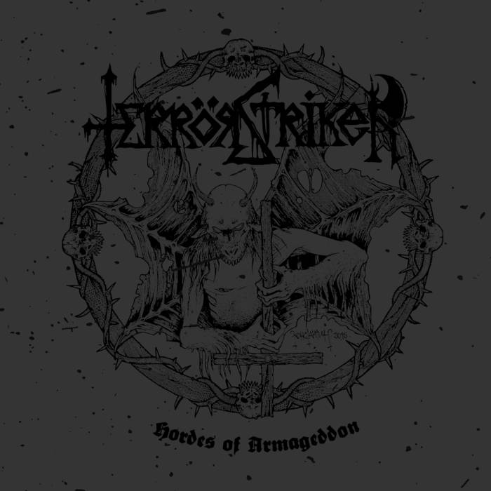 Terrör Striker - Hordes Of Armageddon (2017)