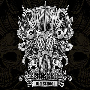 Trigger - Old School (2017)