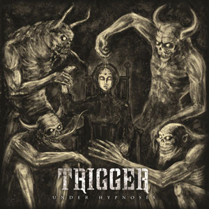 Trigger - Under Hypnosis (2014)