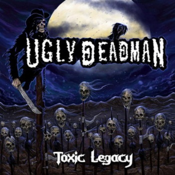 Ugly Deadman - Toxic Legacy (2017)