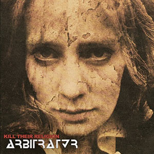 Arbitrator - Kill Their Religion