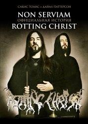 Non Serviam: официальная история ROTTING CHRIST - Книга